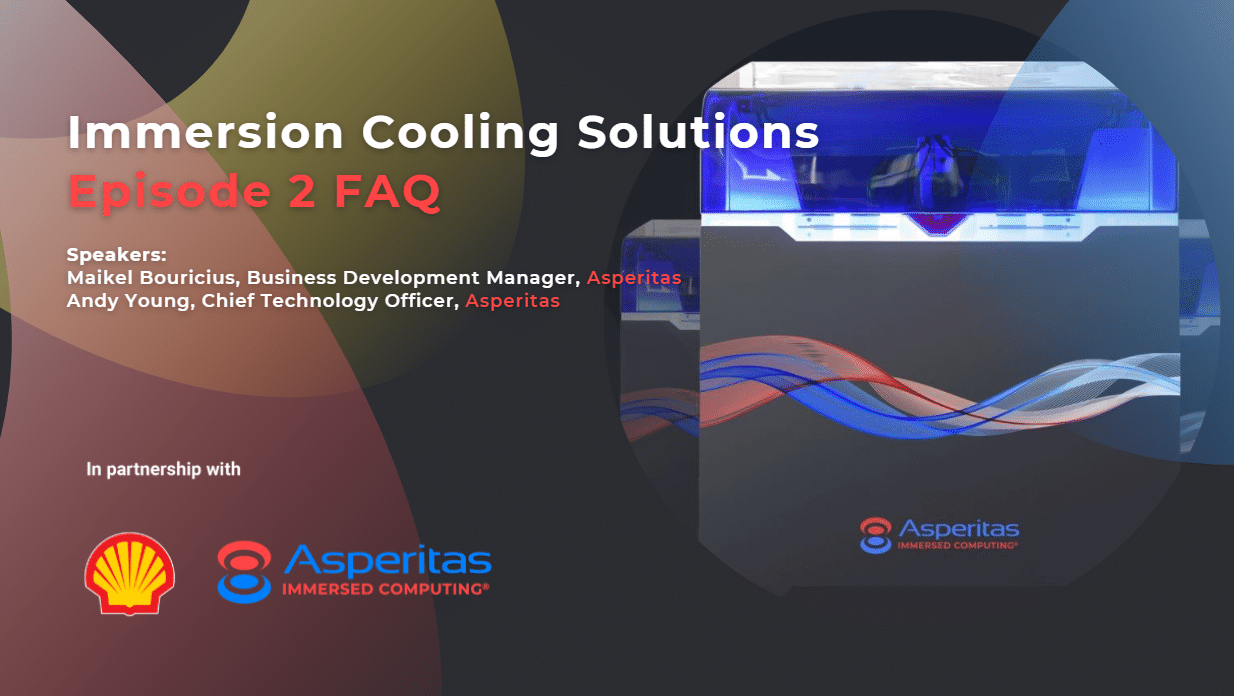 Immersion Cooling Solutions FAQ – Episode 2